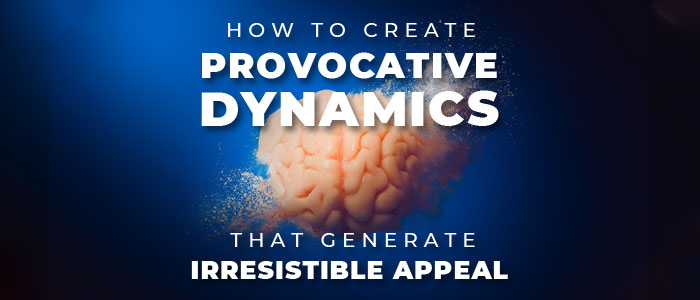 Creating Provocative Dynamics
