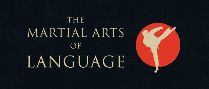 The Martial Arts of Language