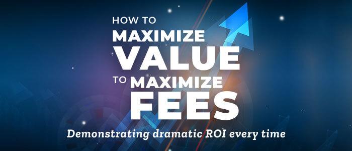 How to Maximize Value to Maximize Fees