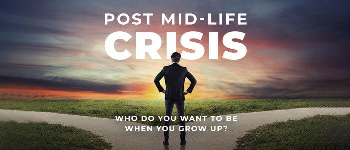Post Mid-Life Crisis