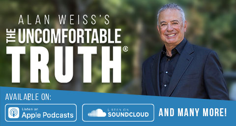 Alan Weiss's The Uncomfortable Truth Podcast